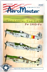 Aero Master Decals 1/48 TOO LITTLE, TOO LATE Fw-190D-9's PART 2